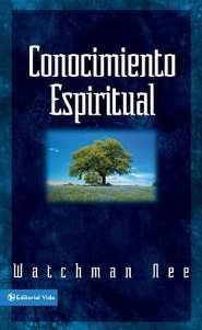 Conocimiento Espiritual = Spiritual Knowledge  -     By: Watchman Nee