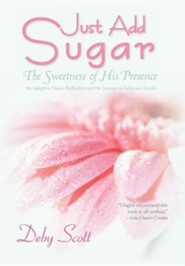 Just Add Sugar: The Sweetness of His Presence