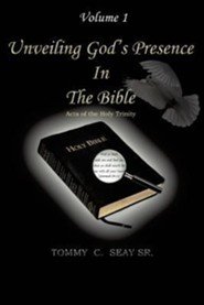 Unveiling God's Presence in the Bible Acts of the Holy Trinity Volume I