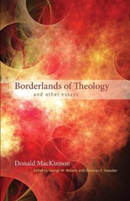 Borderlands of Theology: And Other Essays
