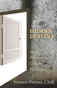 Human Destiny: Some Problems for Catholic Philosophy