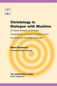Christology in Dialogue with Muslims: A Critical Analysis of Christian Presentations of Christ for Muslims from the Ninth and Twentieth Centuries