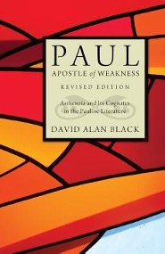 Paul, Apostle of Weakness: Astheneia and Its Cognates in the Pauline Literature
