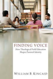 Finding Voice: How Theological Field Education Shapes Pastoral Identity