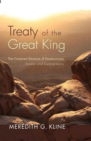 Treaty of the Great King: The Covenant Structure of Deuteronomy: Studies and Commentary  -     By: Meredith G. Kline