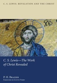 C.S. Lewis-The Work of Christ Revealed