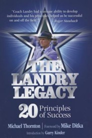 The Landry Legacy: 20 Principles of Success