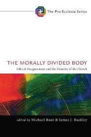 The Morally Divided Body: Ethical Disagreement and the Disunity of the Church