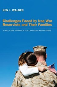 Challenges Faced by Iraq War Reservists and Their Families: A Soul Care Approach for Chaplains and Pastors