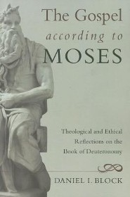 The Gospel According to Moses: Theological and Ethical Reflections on the Book of Deuteronomy