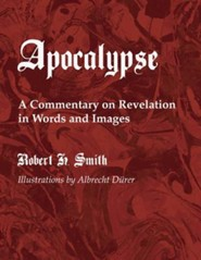 The Apocalypse: A Commentary on Revelation in Words and Images