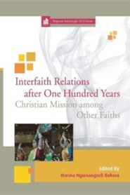 Interfaith Relations After One Hundred Years: Christian Mission Among Other Faiths  -     Edited By: Marina Ngursangzeli Behera     By: Marina Ngursangzeli Behera(ED.)