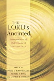 The Lord's Anointed: Interpretation of Old Testament Messianic Texts