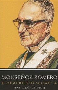 Monsenor Romero: Memories in Mosaic  -     By: Maria Lopez Vigil