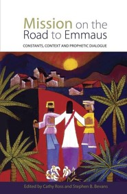 Mission on the Road to Emmaus: Constants, Context, and Prophetic Dialog
