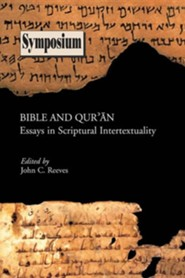 Bible and Qur'an: Essays in Scriptural Intertextuality   -     Edited By: John C. Reeves     By: John C. Reeves, Editor