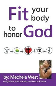 Fit Your Body to Honor God