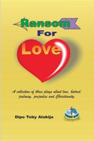 Ransom For Love  -     By: Dipo Toby Alakija