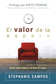 El Valor de la espera: Quien sabe esperar se lleva lo mejor, The Value of Waiting: Who Knows to Expect is the Best