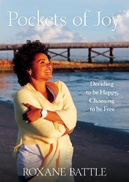 Pockets of Joy: Deciding to Be Happy, Choosing to Be Free