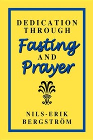 Dedication Through Fasting and Prayer