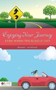 Enjoying Your Journey Even When the Road is Out  -              By: Bonnie Verdinek