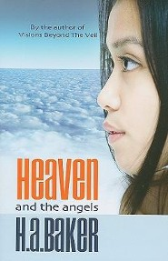 Heaven and Angels  -     By: H.A. Baker