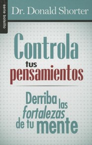 Controla tus pensamientos (Take Control of Your Thoughts)  -     By: Donald Shorter
