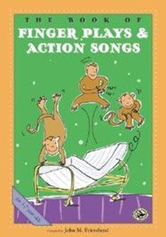 The Book of Finger Plays & Action Songs  -     By: John M. Feierabend     Illustrated By: Tim Caton