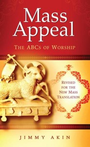 Mass Appeal: The ABCs of Worship  -     By: Jimmy Akin