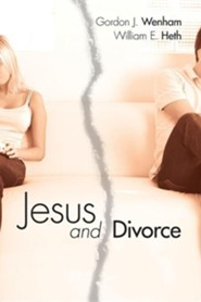 Jesus and DivorceUpdated Edition  -     By: Gordon J. Wenham, William E. Heth