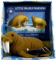 Little Walrus Warning [With Plush Walrus]