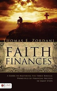 Faith Finances: A Guide to Mastering the Three Biblical Principles of Financial Success in Eight Steps