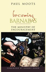Becoming Barnabas: The Ministry of Encouragement