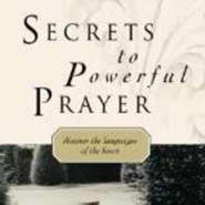 Secrets to Powerful Prayer: Discover the Languages of the Heart