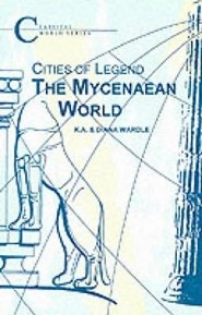The Mycenaean World: Cities of Legend