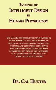 Evidence of Intelligent Design in Human Physiology  -     By: Cal Hunter