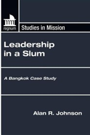 Leadership in a Slum: A Bangkok Case Study  -              By: Alan Johnson, Suntaree Komin