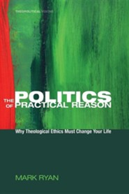 The Politics of Practical ReasonNew Edition
