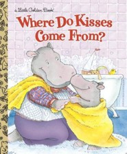 Where Do Kisses Come From?  -     By: Maria Fleming     Illustrated By: Janice Kinnealy