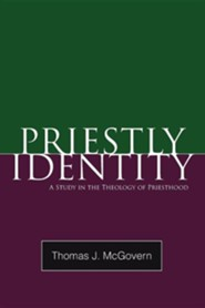 Priestly Identity: A Study in the Theology of Priesthood