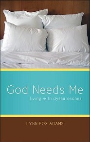 God Needs Me: Living with Dysautonomia