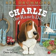 Charlie the Ranch Dog  -              By: Ree Drummond & Diane de Groat(ILLUS)