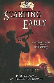 Starting Early: A Story about a Boy and His Bugle in America During WWII