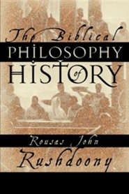 The Biblical Philosophy of History  -     By: Rousas John Rushdoony