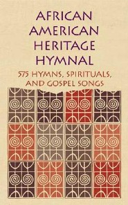 African American Heritage Hymnal: 575 Hymns, Spirituals, and Gospel Songs