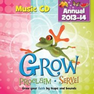 Grow, Proclaim, Serve! Music CD (Annual 2013-14): Grow your faith by leaps and bounds  -