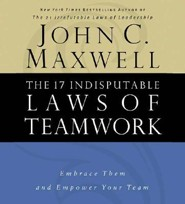The 17 Indisputable Laws of Teamwork  [Download] -     By: John C. Maxwell