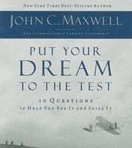 Put Your Dream To The Test  [Download] -     By: John C. Maxwell