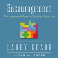 Encouragement: The Unexpected Power of Building Others Up - Enlarged Audiobook [Download]